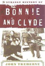 NEW Strange History of Bonnie & Clyde by John Treherne