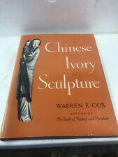 CHINESE IVORY SCULPTURE Book 1946 HC/DJ by Warren E. Cox