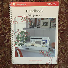 Husqvarna Viking Designer SE Handbook for Sewing Embroidery Machine- Original