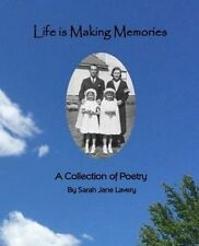 NEW Life Is Making Memories: A Collection of Poetry by Sarah Jane Lavery