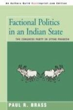 Factional Politics in an Indian State : The Congress Party in Uttar Pradesh...