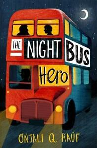 The Night Bus Hero Paperback by Onjali Q. Rauf NEW Book