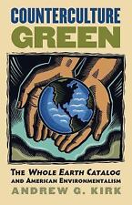 Counterculture Green: The Whole Earth Catalog and American Environmentalism (Pap