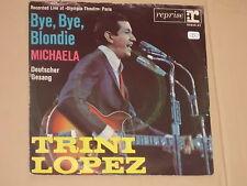 "TRINI LOPEZ -Bye, Bye Blondie- 7"" 45"