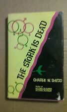 The Stork is Dead by Charlie W Shedd 1969 Hardcover Good Condition