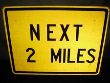 AUTHENTIC NEXT 2 MILES REAL ROAD TRAFFIC STREET SIGN