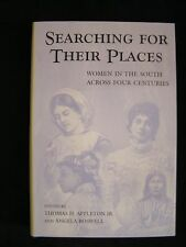 Southern Women: Searching for Their Places : Women in the South Across Four Cent