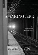 A Waking Life by Timothy Zimmerman (2013, Hardcover)