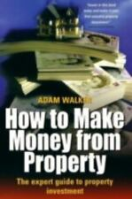 How to Make Money from Property: The expert guide to property investment