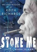 Stone Me : The Wit and Wisdom of Keith Richards, Paperback by Blake, Mark (CO...