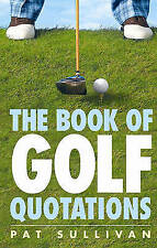 The Book of Golf Quotations,Sullivan, Pat,Very Good Book mon0000020871