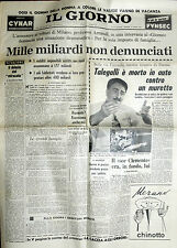 * IL GIORNO N° 163/ 11/LUG/1961 * TALEGALLI E' MORTO IN AUTO CONTRO UN MURETTO