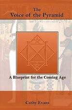 The Voice of the Pyramid: a Blueprint for the Coming Age by Evans, Cathy