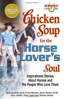 Chicken Soup for the Horse Lovers Soul: Inspirational Stories About Horses and