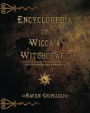 Encyclopedia of Wicca & Witchcraft: By Raven Grimassi