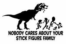 T-Rex Nobody Cares About Your Stick Figure Family Truck Car Decal/Sticker