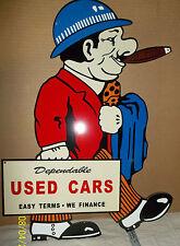 Very Unique Used Car Salesman Sign, Heavy Steel, Nice Collectible.