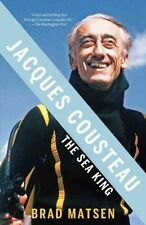 Jacques Cousteau: The Sea King by Brad Matsen, Bradford Matsen (Paperback, 2010)