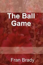 The Ball Game by Brady, Fran Paperback Book The Cheap Fast Free Post