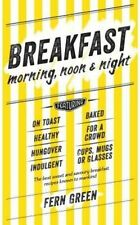 Breakfast: Morning, Noon and Night by Fern Green (Hardback, 2015)