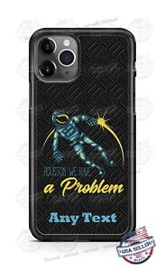 Houston We have a Problem Customized Phone Case For iPhone Samsung A20 Google LG