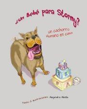 Stormy Tales: Un Bebe para Stormy? : Un Cachorro Humano en Casa by Alejandra...