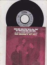 "BRENDAN CROKER AND THE 5 O'CLOCK SHADOWS No Money At All 7"" B/w Mister"