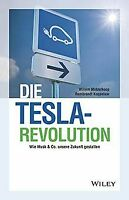 Die Tesla-Revolution: Wie Musk & Co. unsere Zukunft... | Buch | Zustand sehr gut