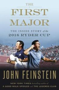 The First Major The Inside Story of the 2016 Ryder Cup by John Feinstein Golf Bk