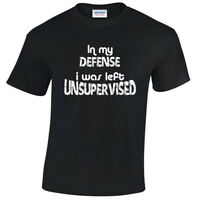 In My Defence I Was Left Unsupervised T-shirt Tee Tshirt Funny Humour Fun mens
