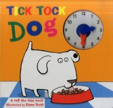 Tick Tock Dog : A Tell the Time Book - with a Special Movable Clock! (2016,.