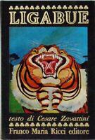 LIGABUE testo di Cesare Zavattini 1967 Franco Maria Ricci FMR tiratura limitata*