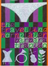 The Travelling Horn Player By Barbara Trapido. 9780241136942
