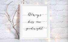 always kiss me goodnight quote a4 glossy Print picture gift poster unframed