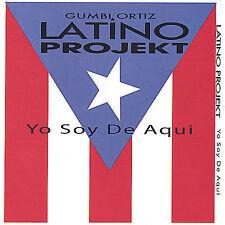 Gumbi Ortiz & Latino Projekt : Yo Soy De Aqui CD