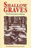 Shallow Graves-concealments of killers.Hoysted&Kidd true crime pb vgc 2006