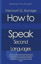 NEW How to Speak Second Languages: Speaking Languages and Language Schools
