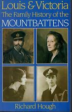 Louis & Victoria: The Family History of the Mountbattens. Richard Hough