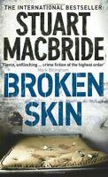 Broken Skin,Stuart MacBride