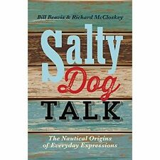 Salty Dog Talk: The Nautical Origins of Everyday Expressions-ExLibrary