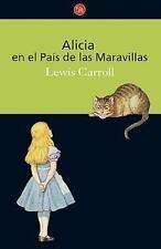Alicia en el pais de las maravillas / Alice in Wonderland Clasicos Spanish Ed
