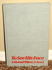 TO SEE HIS FACE A NOVEL by S. Michael Wilcox 1984 1STED LDS MORMON BOOK HB