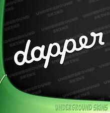 DAPPER VINYL DECAL FUNNY CAR WINDOW STICKER DRIFT JDM