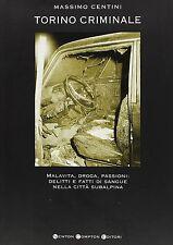 Torino criminale - Massimo Centini - Newton, 2006