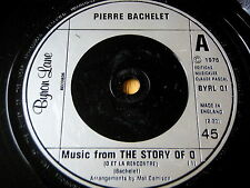 """PIERRE BACHELET - MUSIC FROM THE STORY OF O    7"""" VINYL"""