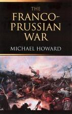 The Franco-Prussian War: The German Invasion of France 1870???1871: By Howard...