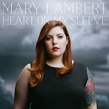 MARY LAMBERT - HEART ON MY SLEEVE: CD ALBUM (July 31st 2015)