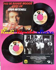 LP 45 7'' EDDY MITCHELL Pas de boogie woogie C'est ok 1976 france no cd mc dvd