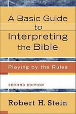 A Basic Guide to Interpreting the Bible: Playing by the Rules, Stein, Robert H.