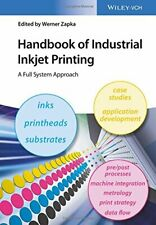 Handbook of Industrial Inkjet Printing A Full System Approach 1st Edition by Wer
